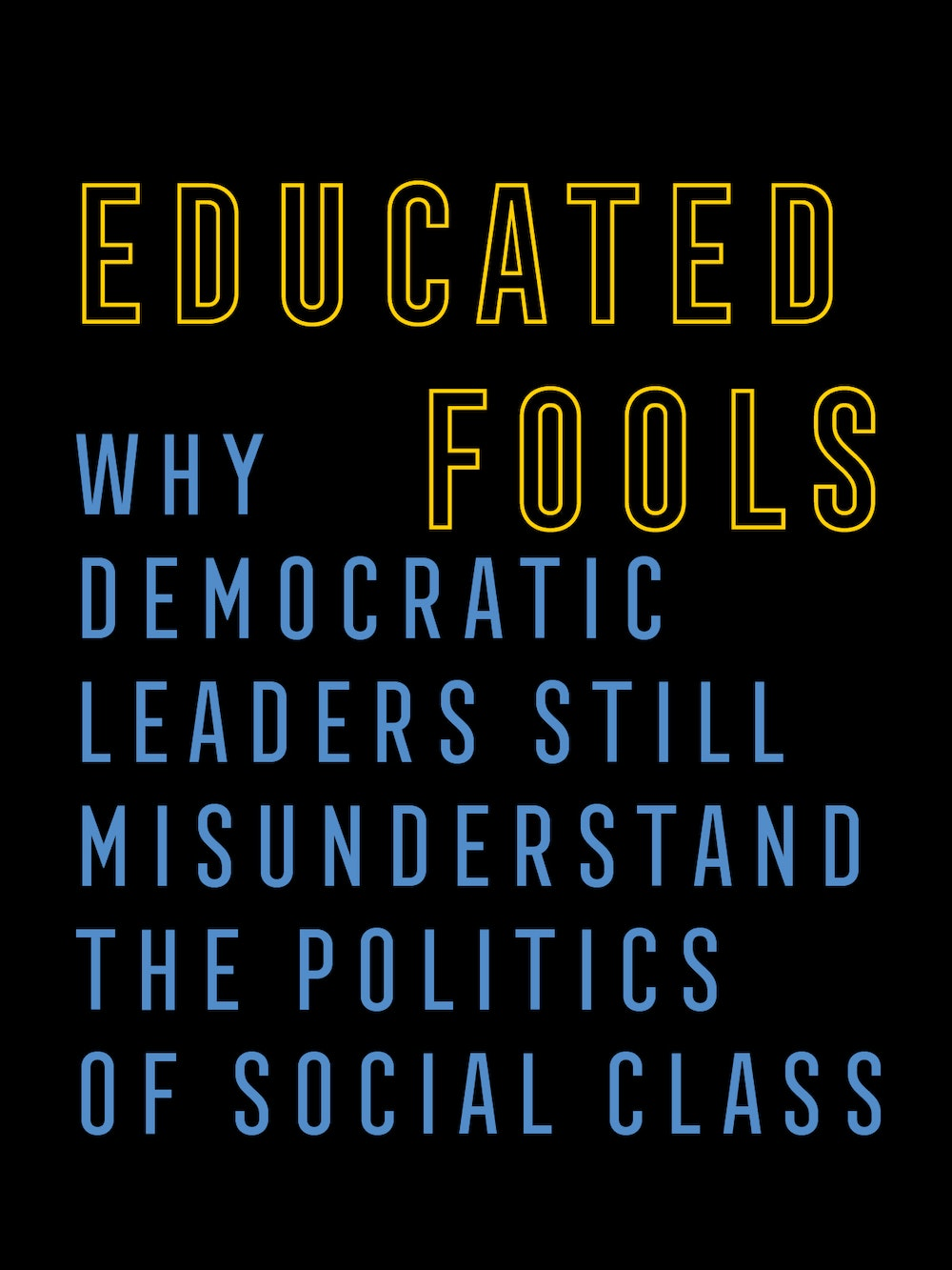 Educated Fools | The New Republic