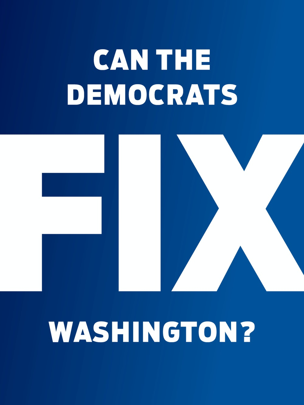 can the democrats fix washington the new republic