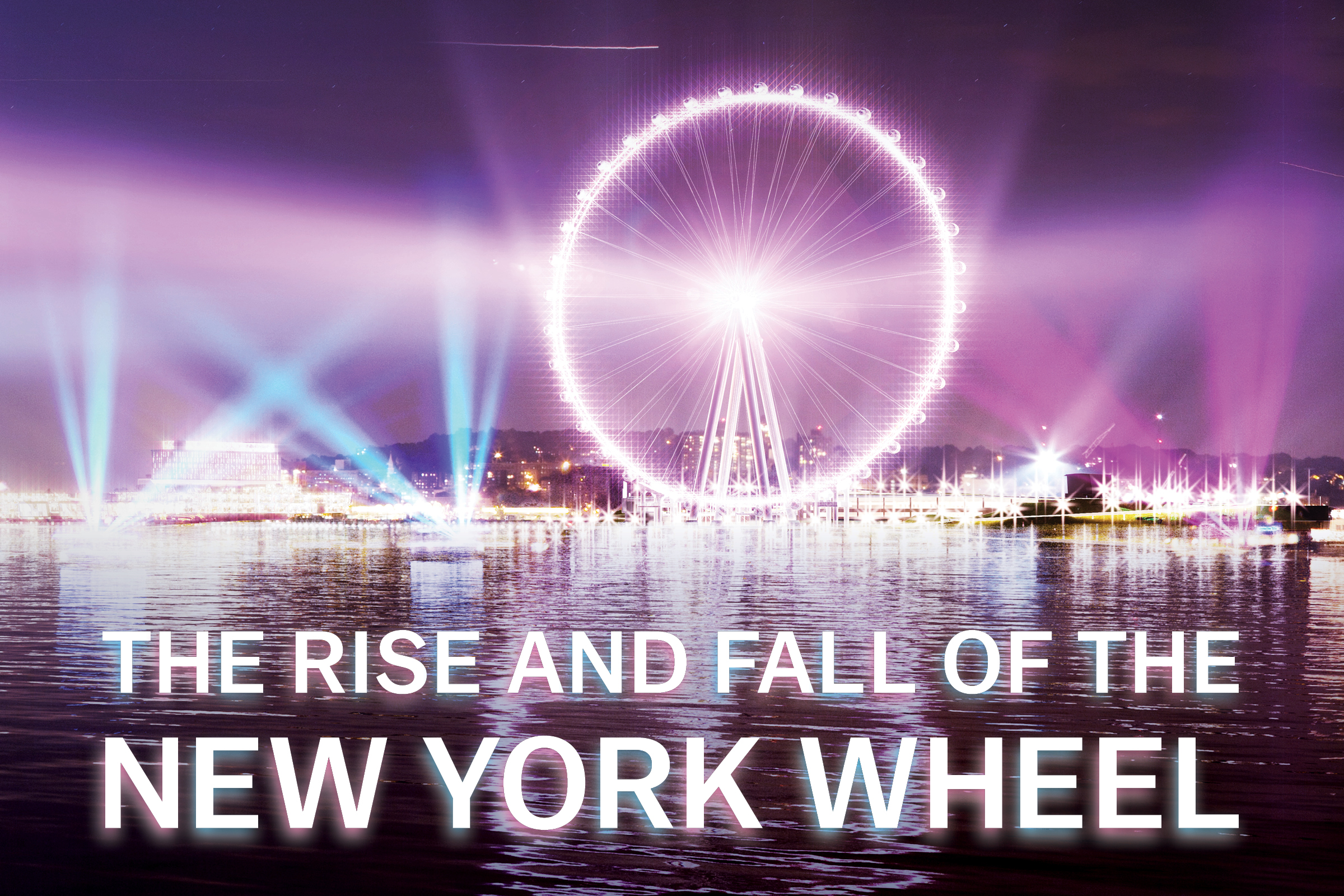 The Rise and Fall of the New York Wheel | The New Republic