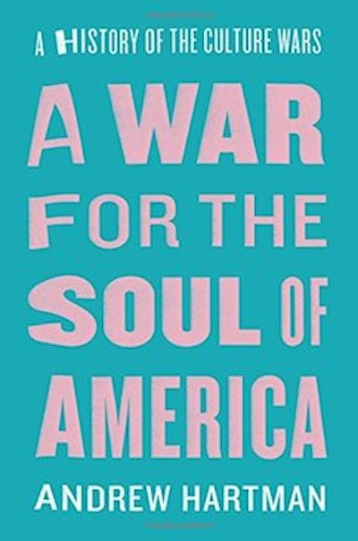 War for the Soul of America: A History of the Culture Wars