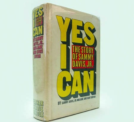 """Yes I Can: The Story of Sammy Davis, Jr."" by Sammy Davis, Jr. and Jane and Burt Boyar"