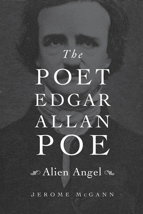 The Poet Edgar Allan Poe Alien Angel By Jerome Mcgann